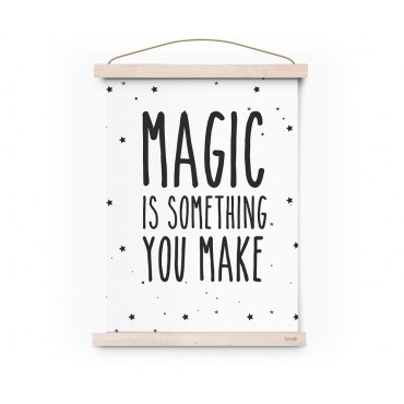 Affiche - Magic is Something you make